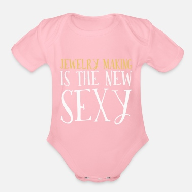 Jewelry Jewelry is the new sexy - Organic Short-Sleeved Baby Bodysuit