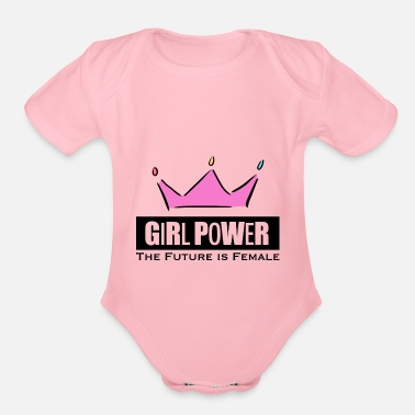 Girl Power Girl Power Woman Power - Organic Short Sleeve Baby Bodysuit