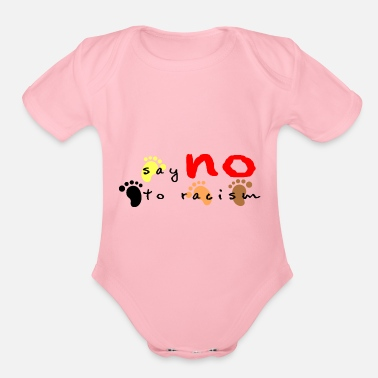 No To Racism say no to racism - Organic Short-Sleeved Baby Bodysuit