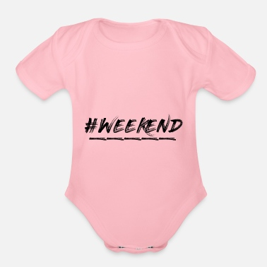 Weekend #weekend - Organic Short-Sleeved Baby Bodysuit
