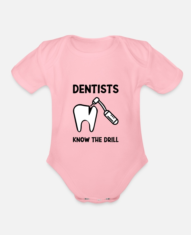 Dental Assistant Baby One Pieces - Dentists Know The Drill - Organic Short-Sleeved Baby Bodysuit light pink