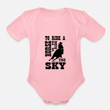 Horse Riding To ride a horse is to ride the sky - Organic Short Sleeve Baby Bodysuit