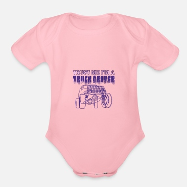 Happy Birthday Trust me i am a truck driver - Organic Short Sleeve Baby Bodysuit