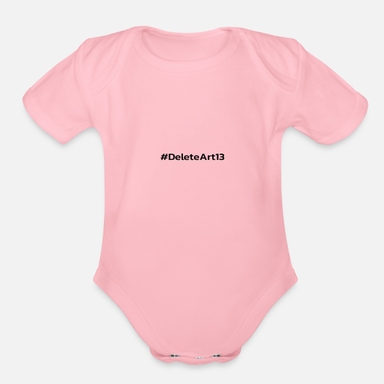 Country Of Birth Baby Clothing - DeleteArt13 #SaveYourInternet Saves the Internet F - Organic Short-Sleeved Baby Bodysuit light pink