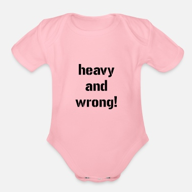 Workout heavy and wrong powerlifting bodybuilding weightl - Organic Short Sleeve Baby Bodysuit
