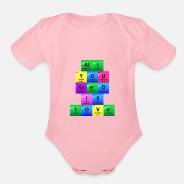 Model All You Need Is Love Periodic Table Elements Gift - Organic Short Sleeve Baby Bodysuit