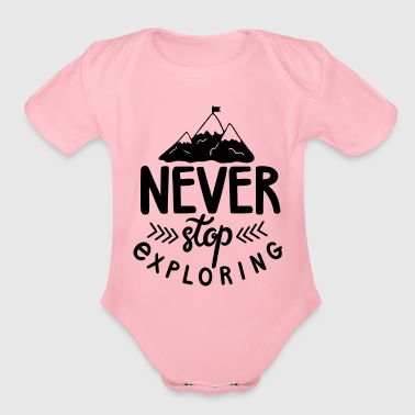 Never Stop Exploring - Organic Short Sleeve Baby Bodysuit