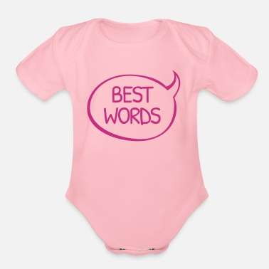 I Have the Best Words - Organic Short Sleeve Baby Bodysuit