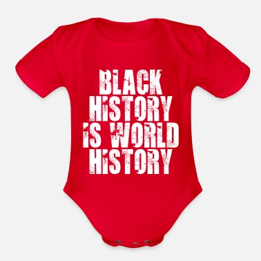 Black History Black History Is World History - Organic Short-Sleeved Baby Bodysuit