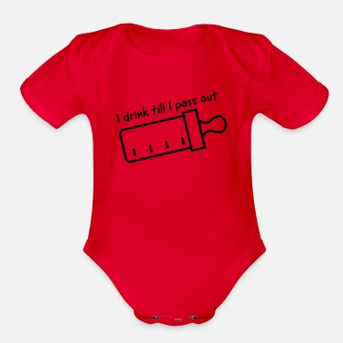 Out I drink till I pass out - Organic Short-Sleeved Baby Bodysuit