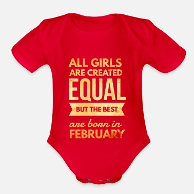 Funny Quotes For Girls Birthday quote girls born in february - Organic Short-Sleeved Baby Bodysuit