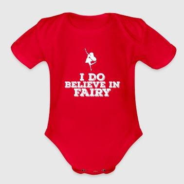 I do believe in Fairy - Organic Short Sleeve Baby Bodysuit