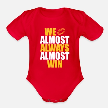 We Almost Always Win We Almost Always Almost Win Shirt American Footbal - Organic Short-Sleeved Baby Bodysuit