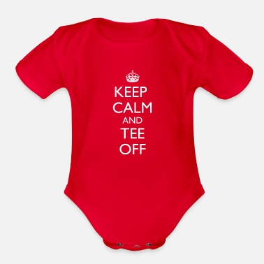 Teeing Off Golf Keep Calm and Tee Off - Organic Short-Sleeved Baby Bodysuit