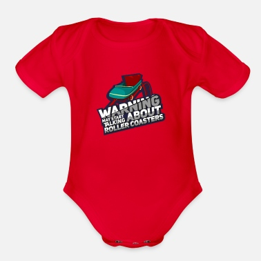 Weekend Warning May Start Talking About Roller Coasters - Organic Short Sleeve Baby Bodysuit