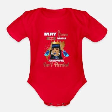 Wholetrain May Queen I Am Who I Am Your Approval Isn't Needed - Organic Short-Sleeved Baby Bodysuit