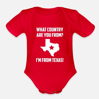 From What Country Are You From I'm From Texas T Shirs F - Organic Short-Sleeved Baby Bodysuit