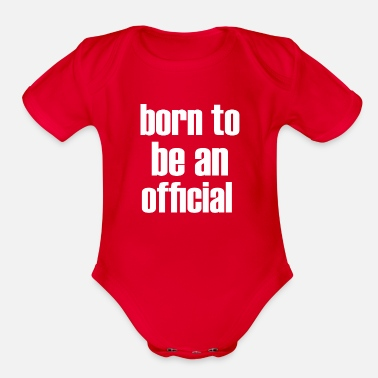 Official Person born to be an official - Organic Short Sleeve Baby Bodysuit