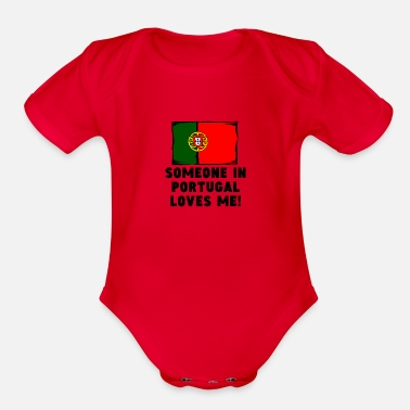 Portugal Someone In Portugal Loves Me! - Organic Short Sleeve Baby Bodysuit