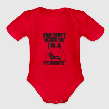 You Can't Scare Me I'M A Psychotherapist - Organic Short Sleeve Baby Bodysuit