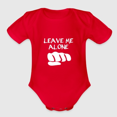 Leave me alone - Organic Short Sleeve Baby Bodysuit