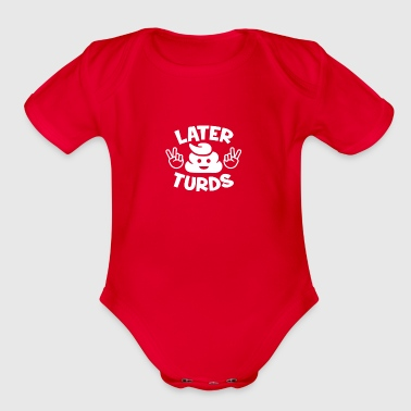 Later Turds - Organic Short Sleeve Baby Bodysuit