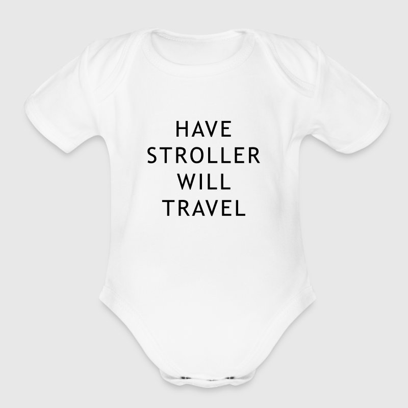 Have stroller will travel - Short Sleeve Baby Bodysuit