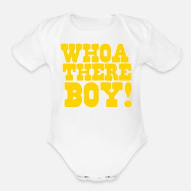 Teeing Off whoa there boy! back off tee - Organic Short-Sleeved Baby Bodysuit