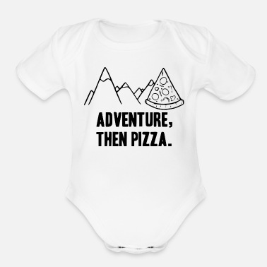 Mountains adventure then pizza - Organic Short-Sleeved Baby Bodysuit