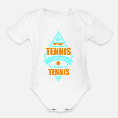 Prince Of Tennis tennis quote saying gift shirt - Organic Short-Sleeved Baby Bodysuit