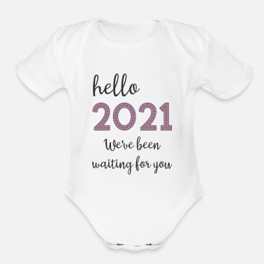 Funny New Year Resolution 2021 Happy New Year Saying / Waiting For You / - Organic Short-Sleeved Baby Bodysuit