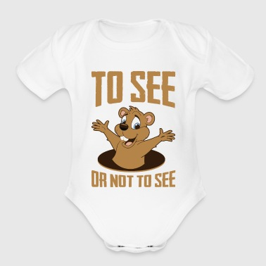 To See Or Not To See A Shadow Groundhog - Organic Short Sleeve Baby Bodysuit