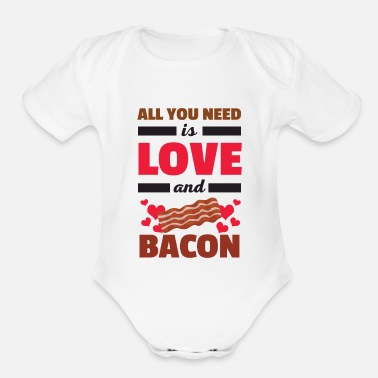 Different Cute All You Need is Love and Bacon T-Shirt - Organic Short-Sleeved Baby Bodysuit