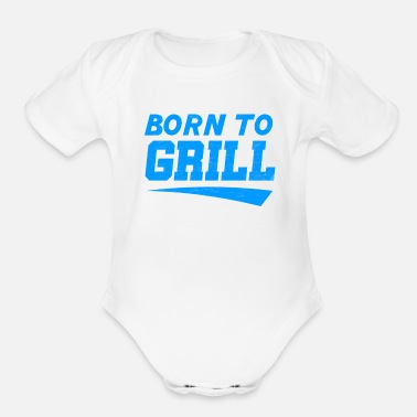 Born To Grill born to grill - Organic Short Sleeve Baby Bodysuit