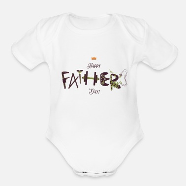 Happy Fathers Day - Organic Short-Sleeved Baby Bodysuit