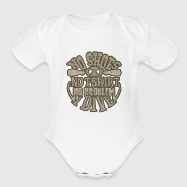 Scuba Diver No Shoes No Shirt No Problem I Dive - Organic Short Sleeve Baby Bodysuit