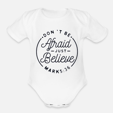 Don´t be afraid just believe - christian - Organic Short-Sleeved Baby Bodysuit