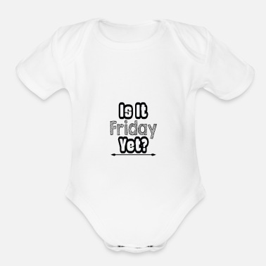 Awesome is it friday yet - Organic Short-Sleeved Baby Bodysuit