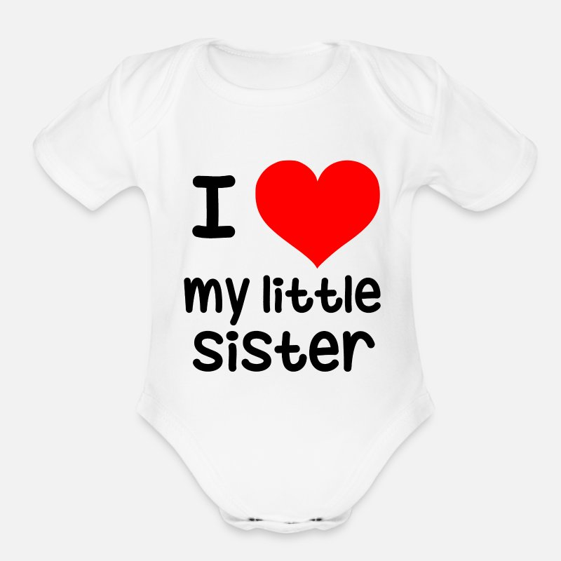 I Love My Little Sister Organic Short Sleeved Baby Bodysuit