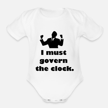 Government I must govern the clock, not be governed by it. - Organic Short-Sleeved Baby Bodysuit