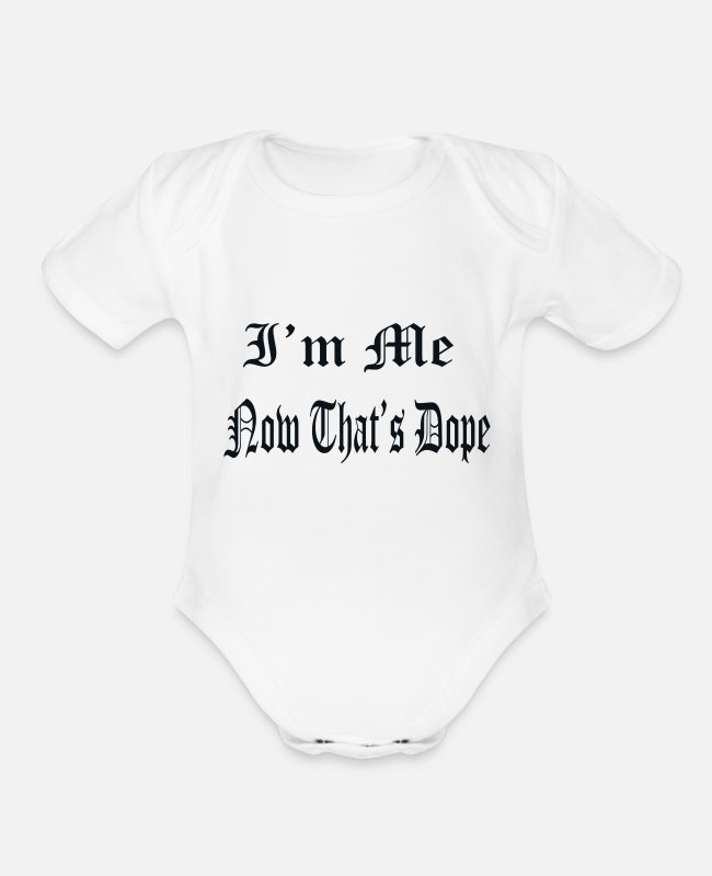Dope Baby One Pieces - I'm Dope - Organic Short-Sleeved Baby Bodysuit white