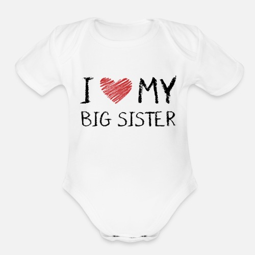 bddb0a56d0c86 I Love My Big sister Organic Short-Sleeved Baby Bodysuit