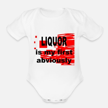 Liquor Liquor is my first Abviously - Organic Short Sleeve Baby Bodysuit