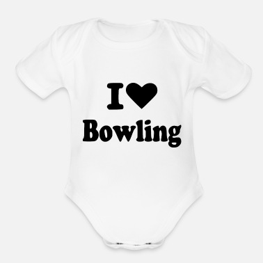 I Love Bowling i love bowling - Organic Short-Sleeved Baby Bodysuit