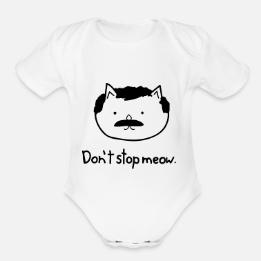 Don t stop meow - Organic Short-Sleeved Baby Bodysuit