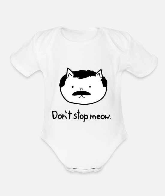 Meow Baby One Pieces - Don t stop meow - Organic Short-Sleeved Baby Bodysuit white