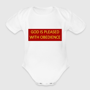 God is pleased with obedience. - Organic Short Sleeve Baby Bodysuit