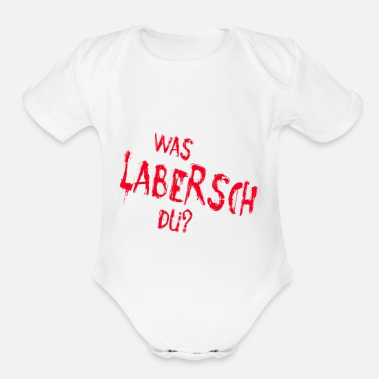German Baby Clothing - Was Labersch Du, I Don't Understand Angelo Merte - Organic Short-Sleeved Baby Bodysuit white