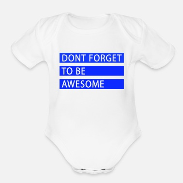 Awesome Be Awesome - Organic Short Sleeve Baby Bodysuit