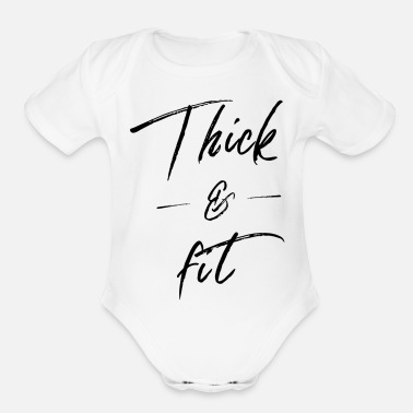 Thick Thick And - Organic Short-Sleeved Baby Bodysuit